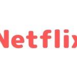 Netflixの特徴|無料体験や料金、特典やサービスを徹底解説