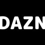 DAZN(ダゾーン)の特徴|無料体験や料金、特典やサービスを徹底解説